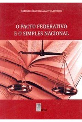 O Pacto Federativo e o Simples Nacional - Loureiro,Arthur Cesar Cavalcante | Hoshan.org
