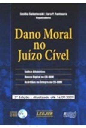 Dano Moral no Juízo Cível - 3ª Edição - Atualizada Até 16/09/2009 - Fontoura,Iara P. Sabotovski,Emilio | Hoshan.org