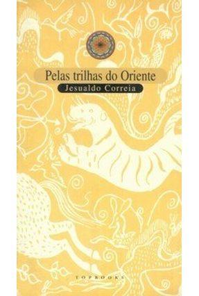 Pelas Trilhas do Oriente - Correia,Jesualdo pdf epub