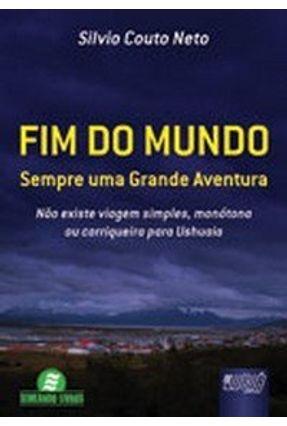 Fim do Mundo - Sempre uma Grande Aventura - Couto Neto,Silvio | Tagrny.org