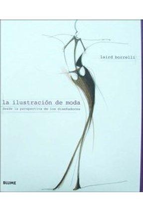 Ilustracion de Moda, La -  Desde La Perspectiva de Los Disenadores - Borrelli,Laird | Hoshan.org