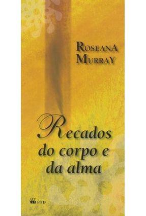 Recados do Corpo e da Alma - Col. Falas Poéticas - Murray,Roseana | Hoshan.org