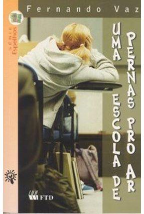 Uma Escola de Pernas Pro Ar - Série Espelhos - Vaz,Fernando pdf epub