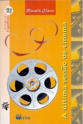 A Última Sessão de Cinema - Série Espelhos - Claver,Ronald | Hoshan.org