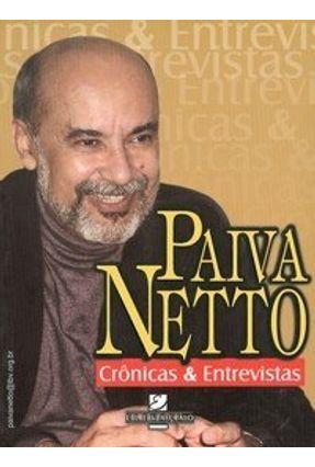 Crônicas e Entrevistas - Paiva Netto - Netto,Jose de Paiva pdf epub