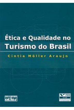 Ética e Qualidade no Turismo do Brasil - Möller,Araujo Cíntia   Hoshan.org