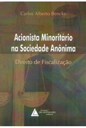 Acionista Minoritário na Sociedade Anônima - Direito de Fiscalização - Bencke,Carlos Alberto   Hoshan.org