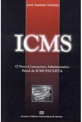 Icms - O Novo Contencioso Administrativo Fiscal do Icms Paulista - Schitini,José Antônio pdf epub