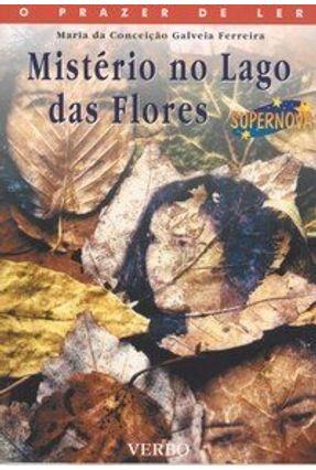 Mistério no Lago das Flores - O Prazer de Ler - Ferreira,Maria da Conceição Galveia | Hoshan.org