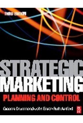 Strategic Marketing , Planning And Control - 3rd Ed. - Drummond | Hoshan.org