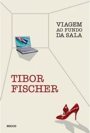 Viagem ao Fundo da Sala - Fischer,Tibor   Hoshan.org