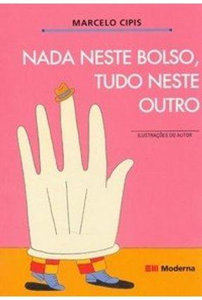 Nada Neste Bolso , Tudo Neste Outro - Col. Girassol - Cipis,Marcelo   Hoshan.org