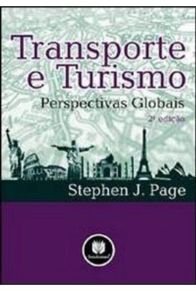 Transporte e Turismo - Perspectivas Globais - 2ª Ed. - Page,Stephen J. | Nisrs.org