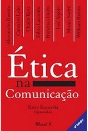 Ética na Comunicação - Kosovski,Ester   Nisrs.org