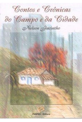 Contos e Crônicas do Campo e da Cidade - Jacintho,Nelson pdf epub
