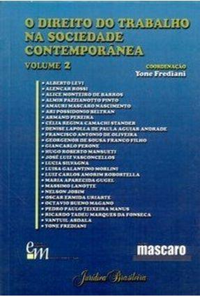 O Direito do Trabalho na Sociedade Contemporânea  Vol. 2 - Frediani,Yone   Hoshan.org