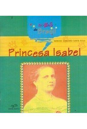 Princesa Isabel - Série Nomes do Brasil - Rosa,Nereide Schilaro Santa | Nisrs.org