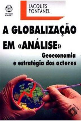 A Globalização em Análise - Geoeconomia e Estratégia dos Actores - Fontanel Jacques pdf epub