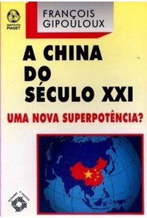 A China do Século XXI - Uma Nova Superpotência ? - Francois,Gipouloux | Hoshan.org