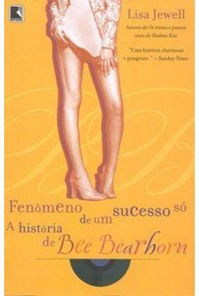 Fenômeno de um Sucesso Só - A História de Bee Bearhorn - Jewell,Lisa pdf epub