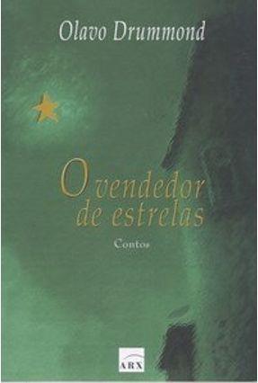 O Vendedor de Estrelas - Drummond,Olavo | Tagrny.org