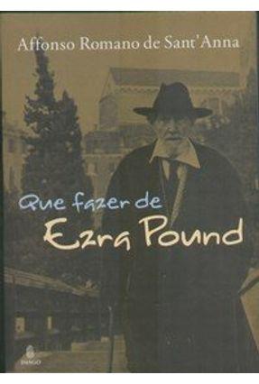 Que Fazer de Ezra Pound - Sant'anna,Affonso Romano de pdf epub