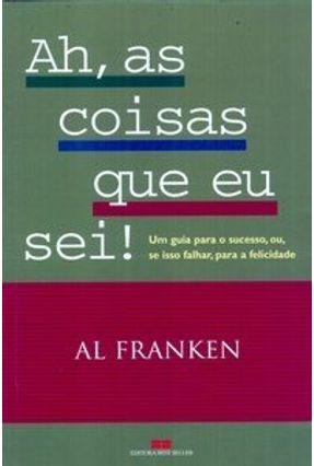 Ah, as Coisas que Eu Sei ! - Franken,Al pdf epub