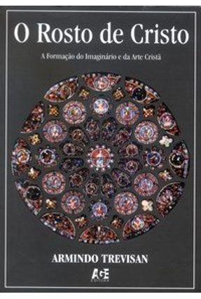 O Rosto de Cristo - Trevisan,Armindo pdf epub