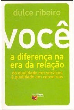 Você: A Diferença na Era da Relação - Ribeiro,Dulce   Nisrs.org