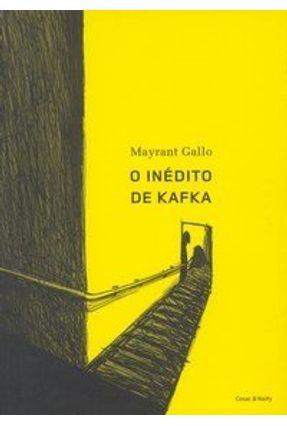 O Inédito de Kafka - Gallo,Mayrant | Hoshan.org