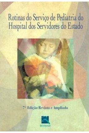 Rotinas do Serviço de Pediatria do Hospital dos Servidores do Estado - Estado,Hospital Dos Servidores Do | Tagrny.org
