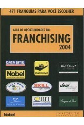 Guia de Oportunidades em Franchising 2004 - Instituto Franchising        , | Tagrny.org
