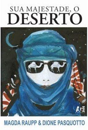 Sua Majestade, o Deserto - Pasquotto,Dione Raupp,Magda pdf epub