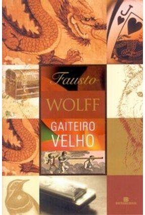 Gaiteiro Velho - Wolff,Fausto | Nisrs.org