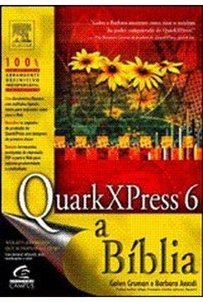 Quarkxpress 6 - A Bíblia - Gruman,Galen Assadi,Barbara | Tagrny.org