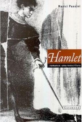 Hamlet - Romance - Uma Reescritura - Passini,Marici | Tagrny.org