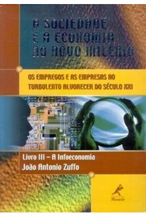 A Sociedade e a Economia no Novo Milênio - Livro III - Zuffo,Joao Antonio | Hoshan.org