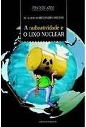 A Radioatividade e o Lixo Nuclear - Marcondes,Maria Eliza   Tagrny.org