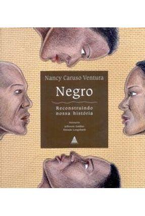 Negro : Reconstruindo Nossa História - Ventura,Nancy Caruso pdf epub