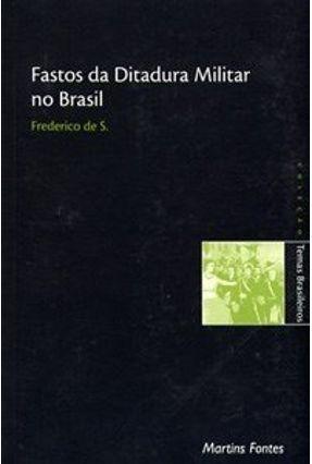 Fastos da Ditadura Militar no Brasil - Col. Temas Brasileiros - S.,Frederico de pdf epub