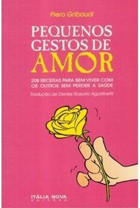 Pequenos Gestos de Amor - Gribaudi,Piero   Tagrny.org
