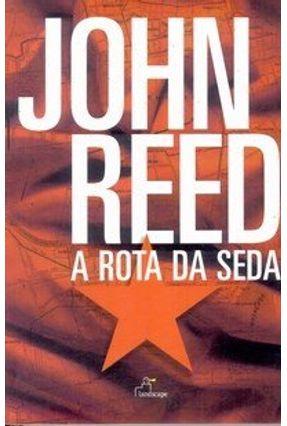 A Rota da Seda - Reed,John pdf epub