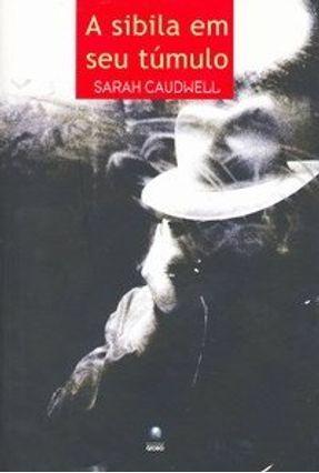 A Sibila em seu Túmulo - Caudwell, Sarah pdf epub