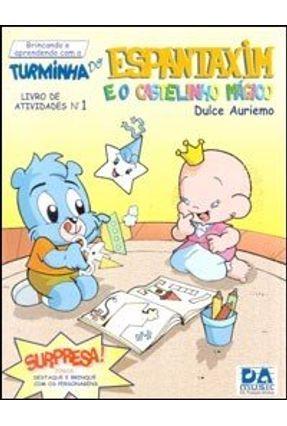 Turminha do Espantaxim e o Castelinho Mágico - Livro de Atividades Nº 1 - Auriemo,Dulce | Nisrs.org