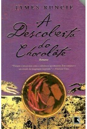 A Descoberta do Chocolate - Runcie,James | Hoshan.org