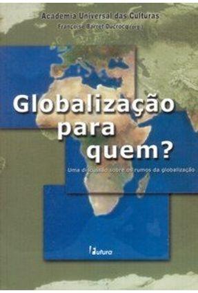 Globalização para Quem ? - Barret-ducrocq,Françoise | Hoshan.org