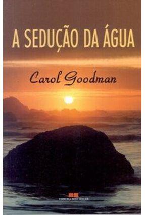 A Sedução da Água - Goodman,Carol | Hoshan.org
