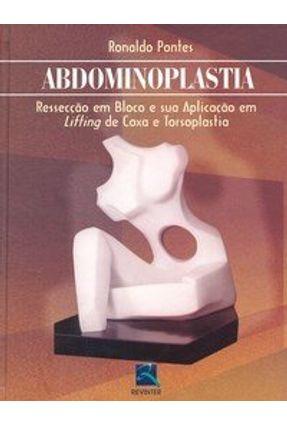 Abdominoplastia - Ressecção em Bloco e Sua Aplicação em Liffing de Coxa e Torsoplastia - Pontes,Ronaldo pdf epub