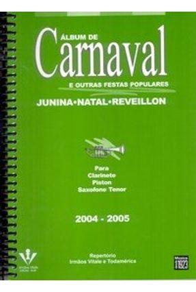 Álbum de Carnaval e Outras Festas Populares 2004 - 2005 - Para Clarinete Piston Saxofone Tenor - Vários Autores | Hoshan.org