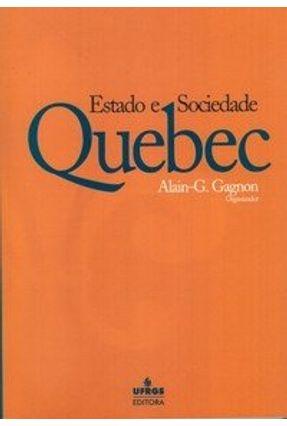 Quebec - Estado e Sociedade - Gagnon,Alain G. | Hoshan.org
